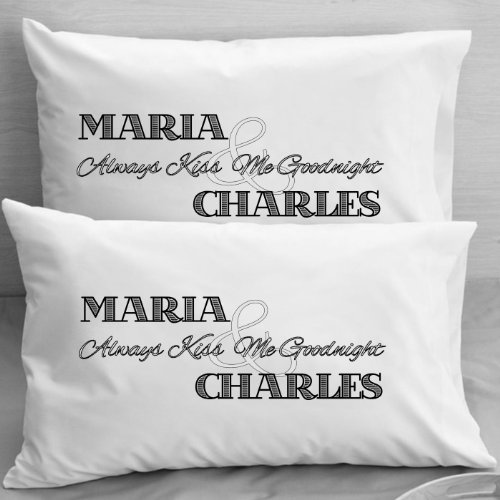 "Personalized Pillowcases - Boyfriend Girlfriend Newlyweds - Couples ""Always Kiss Me Goodnight"" Gift Wedding, Anniversary, Romantic Gift Idea for Couples."