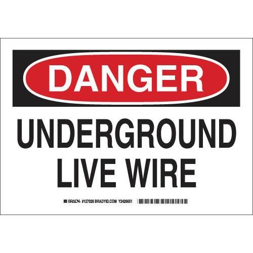 "Brady 127026 Electrical Hazard Sign, Legend ""Underground Live Wire"", 7"" Height, 10"" Width, Black And Red On White"