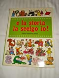 img - for e la storia la scelgo io! book / textbook / text book