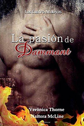 La pasión de Dammant: Volume 2 (Las Cuatro Atalayas)