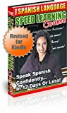 Spanish Language Book Revised for Kindle Edition - LEARN SPANISH in 12 DAYS - Speed Learning Course       The Spanish Language Speed Learning Course  Speak Spanish Confidently  in 12 Days or Less!