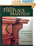 Building Fireplace Mantels: Distincti...