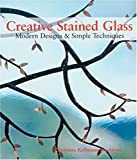 Creative Stained Glass: Modern Designs and Simple Techniques cover image