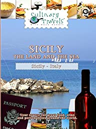 Culinary Travels - Sicily - The Land and the Sea