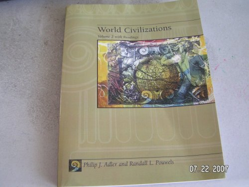 World Civilizations Volume 2 2007 Since 1500 Custom Edition with Readings