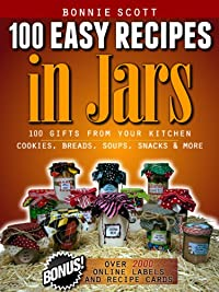 (FREE on 10/9) 100 Easy Recipes In Jars by Bonnie Scott - http://eBooksHabit.com