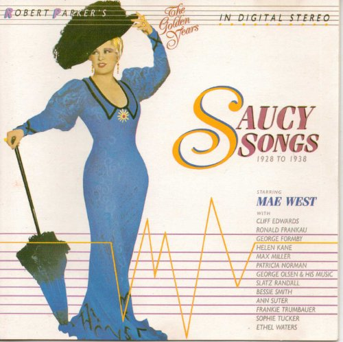 Saucy Songs by Mae West,&#32;Cliff Edwards,&#32;Helen Kane,&#32;Ethel Waters and Sophie Tucker
