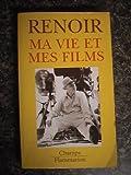 Ma vie et mes films by Renoir, Jean (2080815016) by JEAN RENOIR
