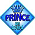 TROPHY PRINCE Non personalised novelty baby on board car window sign. by Just The Occasion