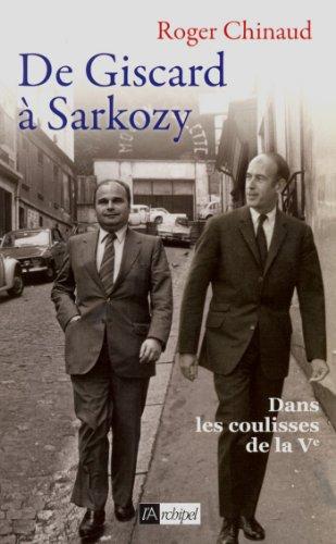 De Giscard à Sarkozy (Politique, idée, société)