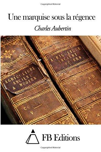 Une Marquise Sous La Régence (French Edition)