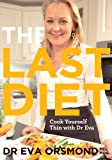 The Last Diet: Cook Yourself Thin With Dr Eva: Change Your Life with Weightloss Expert Dr Eva Osmond