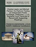 Charles Lawlor and Mitchell Pantzer, Co-Partners Trading as Independent Poster Exchange, Petitioners, v. U.S. Supreme Court Transcript of Record with Supporting Pleadings (1270406345) by ANDERSON, FRANCIS