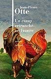 echange, troc Jean-Pierre Otte - Un camp retranché en France