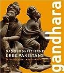 Gandhara: Das buddhistische Erbe Paki...