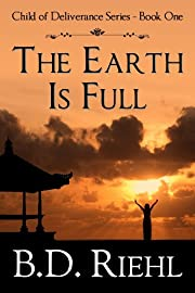 The Earth Is Full (Child of Deliverance Series Book 1)