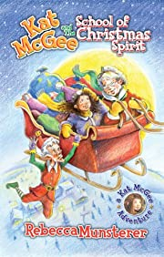 Kat McGee and The School of Christmas Spirit (A Kat McGee Adventure)