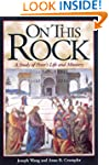 On This Rock: A Study of Peter's Life...