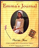 Emma's Journal: The Story of a Colonial Girl (0152163255) by Moss, Marissa