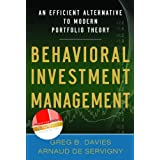 Behavioral Investment Management: An Efficient Alternative to Modern Portfolio Theoryby Greg B. Davies