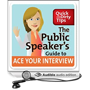 The Public Speaker's Guide to Ace Your Interview: 6 Steps to Get the Job You Want