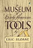A Museum of Early American Tools (Americana)