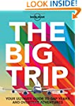 Lonely Planet The Big Trip 3rd Ed.: Y...