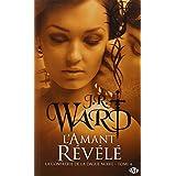 La Confr�rie de la dague noire , tome 4 : L'amant r�v�l�par J.R. Ward