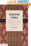 Ordering Power: Contentious Politics and Authoritarian Leviathans in Southeast Asia (Cambridge Studies in Comparative Politics)