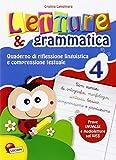 Letture e grammatica. Quaderno di riflessione linguistica e comprensione testuale. Per la Scuola elementare: 4