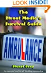 The Street Medic's Survival Guide: 1