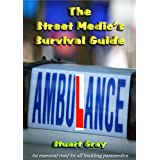 The Street Medic's Survival Guide: 1by Stuart Gray