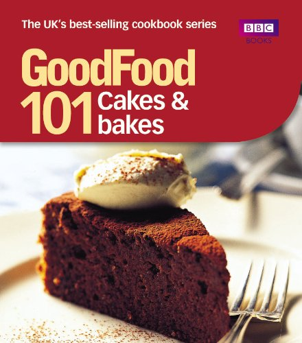 Good Food: 101 Cakes & Bakes: Triple-tested Recipes