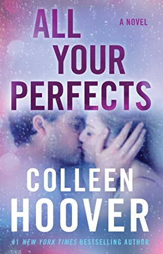 All Your Perfects A Novel [Hoover, Colleen] (Tapa Blanda)