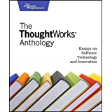 "The Thoughtworks Anthology: Essays on Software Technology and Innovation (Pragmatic Programmers)von ""Roy Singham"""