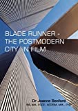BLADE RUNNER - THE POSTMODERN CITY IN FILM