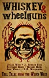 img - for Whiskey & Wheelguns: Foreshadows: A Collection of Tall Tales from the Weird West book / textbook / text book