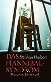 Das Hannibal-Syndrom: Ph�nomen Serienmord