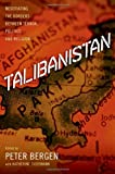 Talibanistan: Negotiating the Borders Between Terror, Politics and Religion