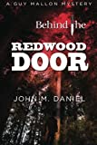 Behind the Redwood Door: a Guy Mallon Mystery