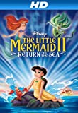 Little Mermaid II:  Return to The Sea [HD]