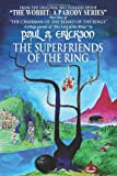 The Superfriends Of The Ring: A parody of Tolkien's Fellowship Of The Ring (The Wobbit: A Parody Series) (Volume 2)