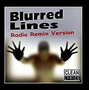 Blurred Lines (The Radio Remix Version) [Tribute to Robin Thicke]