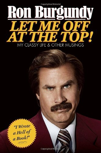 Let Me Off at the Top!: My Classy Life and Other Musings