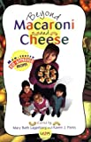 Lagerborg & Parks Beyond Macaroni and Cheese PB: Mom-tested, Kid-approved Recipes
