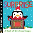 Surprise: A Book of Christmas Shapes (My Little World)