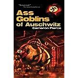 Ass Goblins of Auschwitz ~ Cameron Pierce