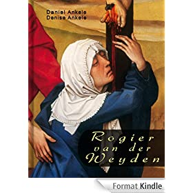 Rogier van der Weyden: 105+ Renaissance Paintings (English Edition)