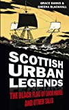 Scottish Urban Myths and Ancient Legends (Urban Legends)