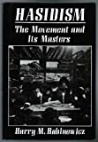 img - for Hasidism: The Movement and Its Masters book / textbook / text book